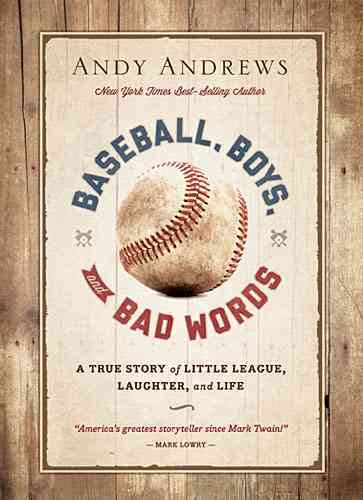 Baseball, Boys, and Bad Words By Andrews, Andy